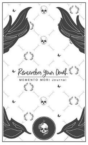Remember Your Death: Memento Mori Journal