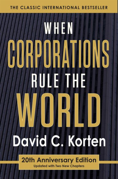 a book report on when corporations rule the world by david korten
