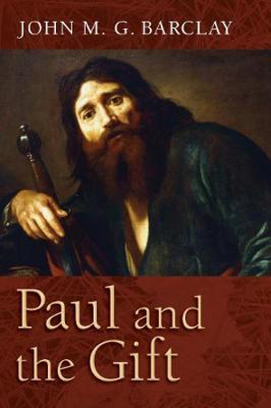 Paul and the Gift by John M. G. Barclay, ISBN: 9780802868893