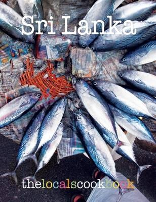 The Locals Cookbook: Sri Lanka