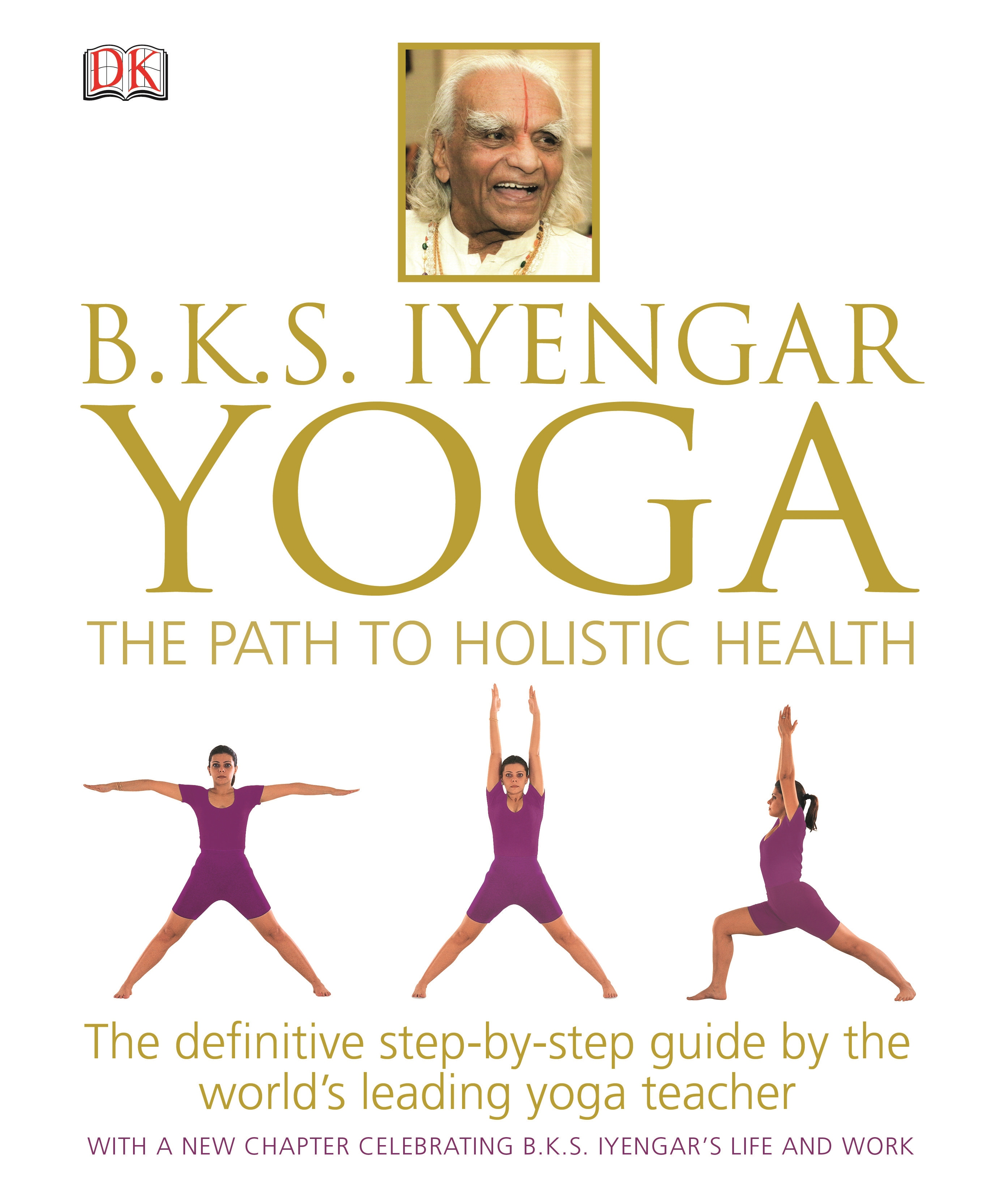 Bks Iyengar Yoga Path To Holistic Health by DK, ISBN: 9781409343479