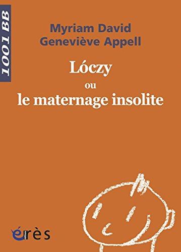 Loczy ou le maternage insolite by Myriam David, ISBN: 9782749208886
