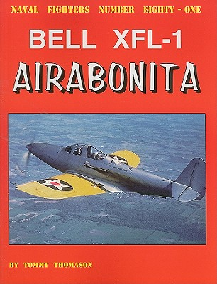 Bell XFL-1 Airabonita by Tommy Thomason, ISBN: 9780942612813