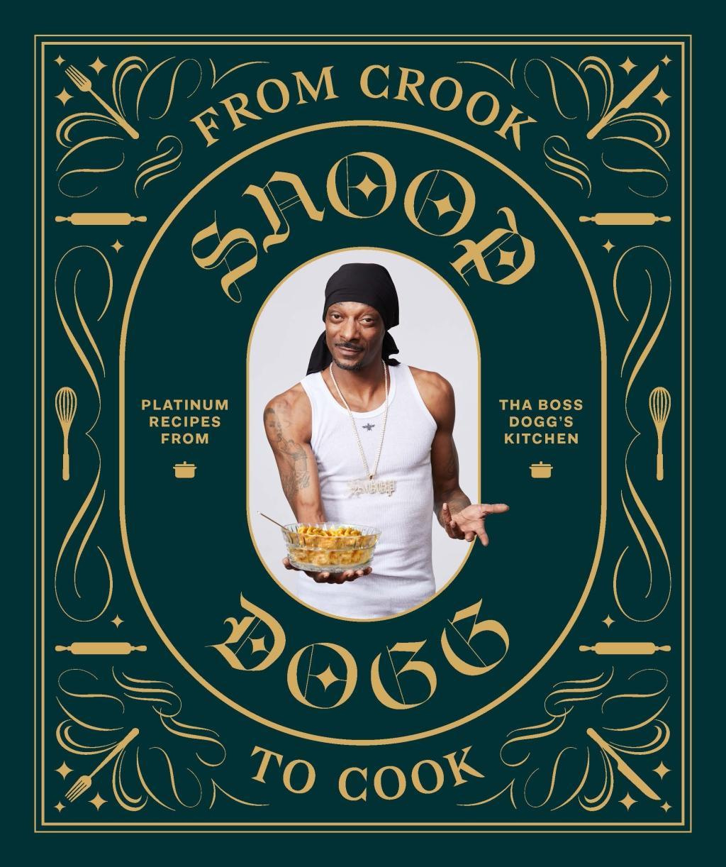 From Crook to Cook by Snoop Dogg, ISBN: 9781452179612