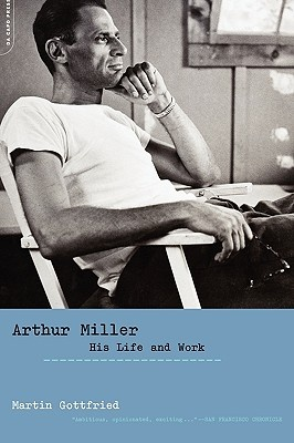 arthur millers life influences on his works Abridged and reprinted with permission from the forward (july 30, 2004) as the drama critic martin gottfried pointed out in his biography, arthur miller: his life and work (da capo press, 2003), miller is the only great british or american playwright to write a play about what it means to be.