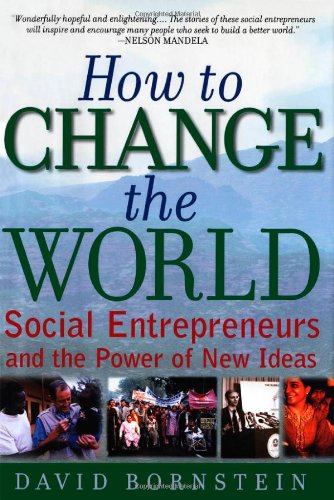 How to Change the World by David Bornstein, ISBN: 9780195138054
