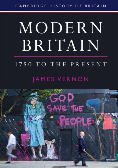 Modern Britain: Volume 4: 1750 to the Present (Cambridge History of Britain)