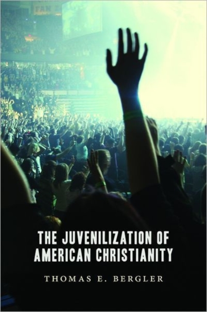 The Juvenilization of American Christianity