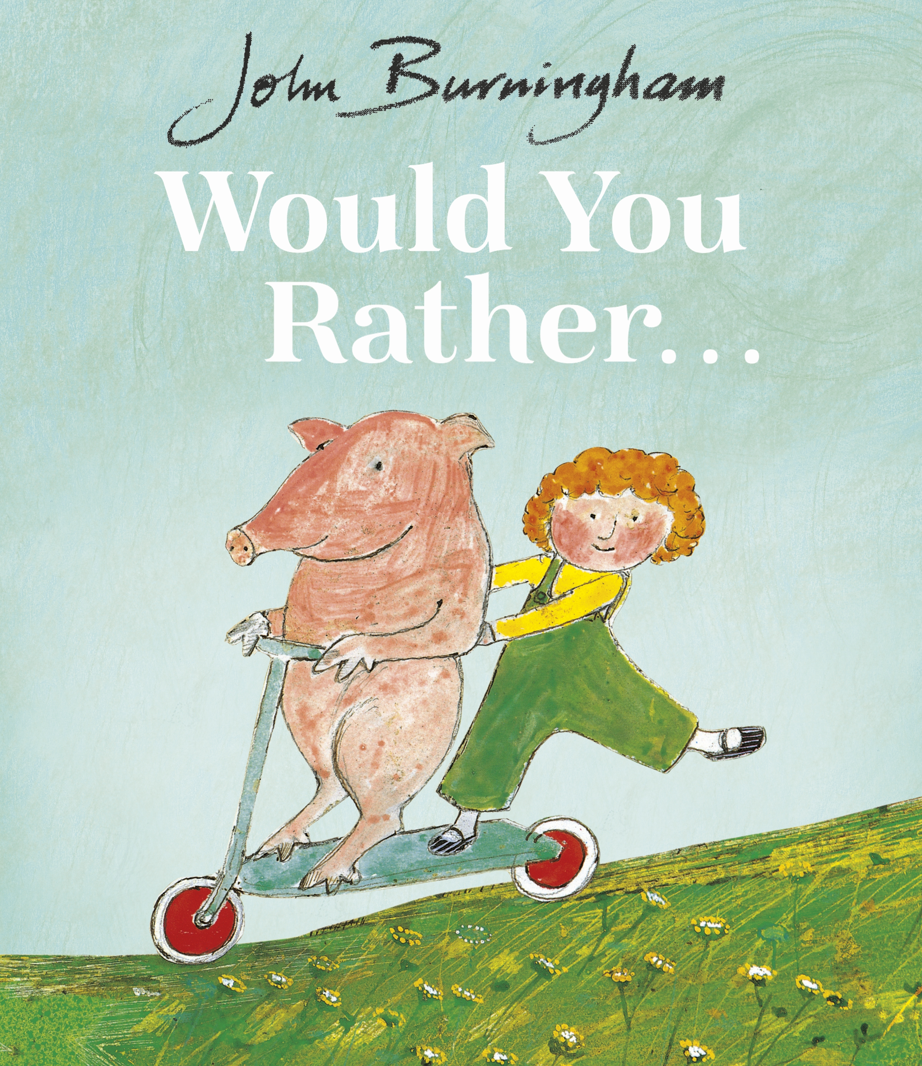 Would You Rather? by John Burningham, ISBN: 9780099200413