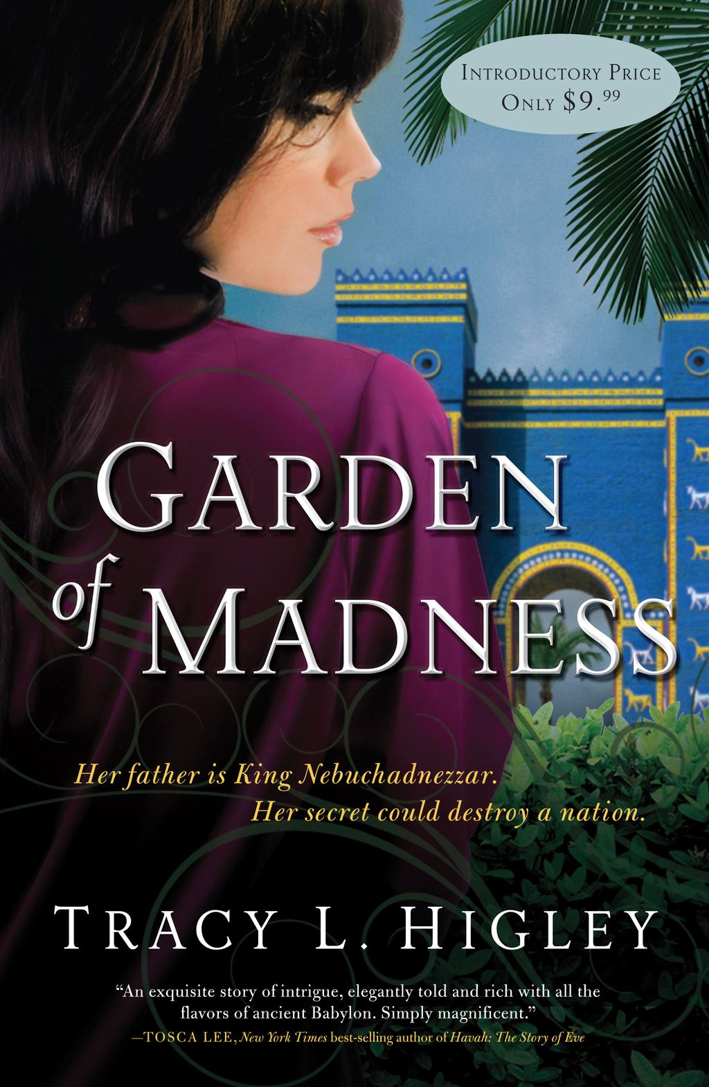 Garden of Madness by Tracy L. Higley, ISBN: 9781401686819