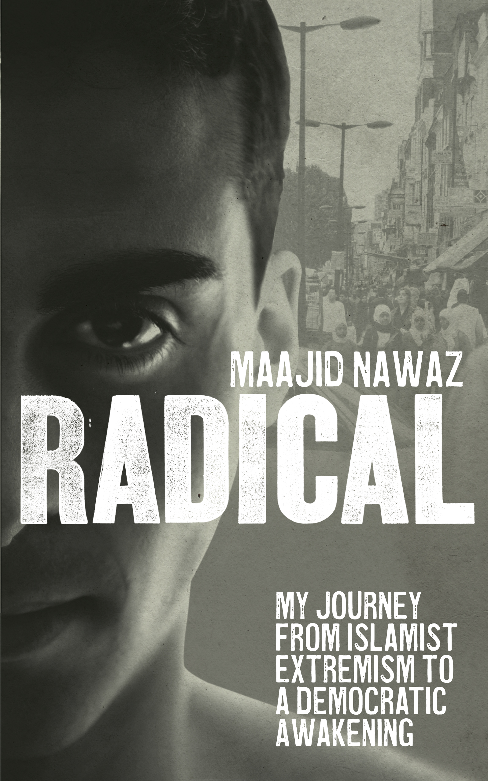 Cover Art for Radical: My Journey from Islamist Extremism to a Democratic Awakening, ISBN: 9781448131617