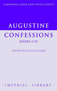 Augustine: Confessions Books I IV