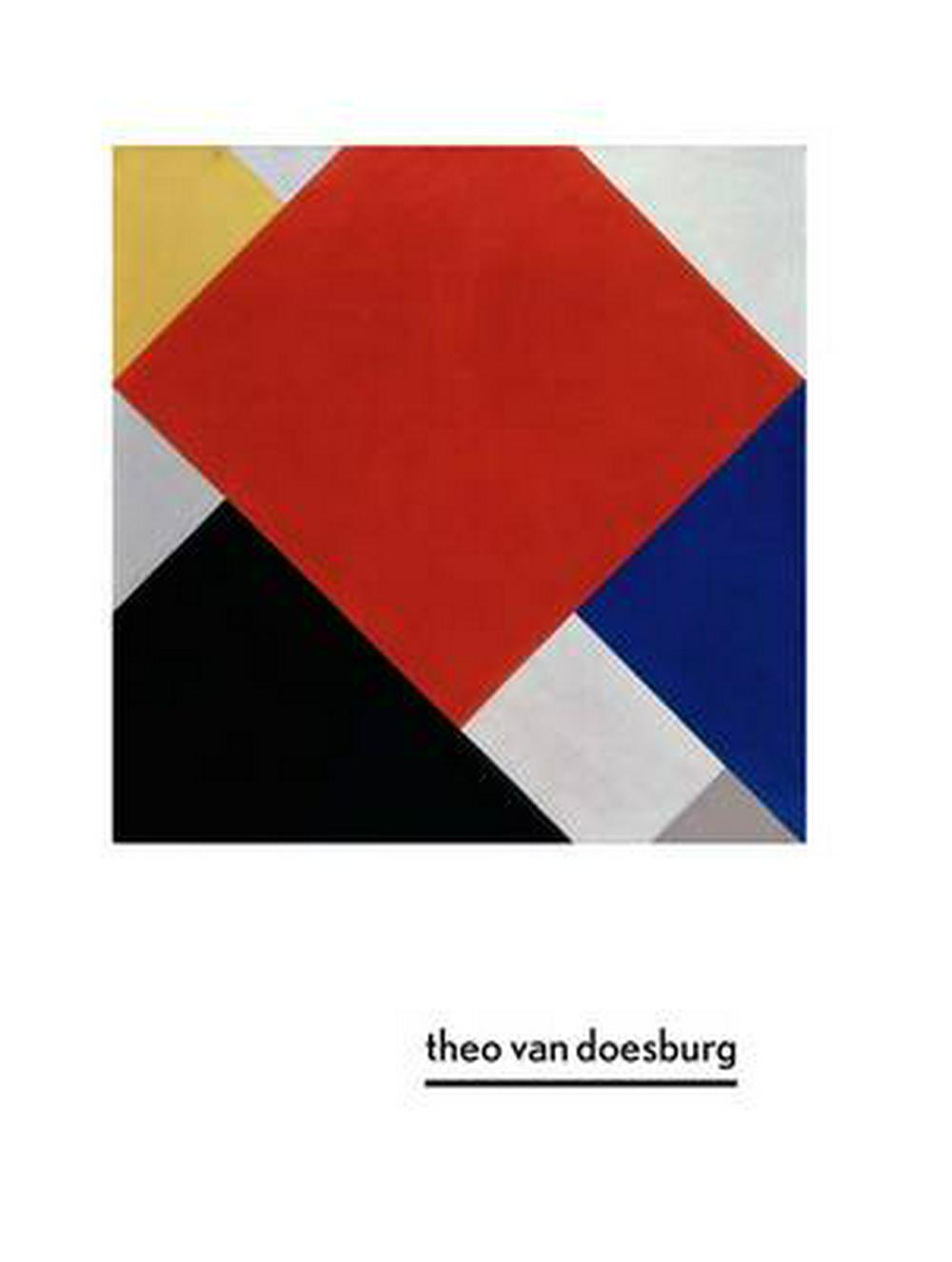 Theo Van DoesburgA New Expression of Life, Art, and Technology