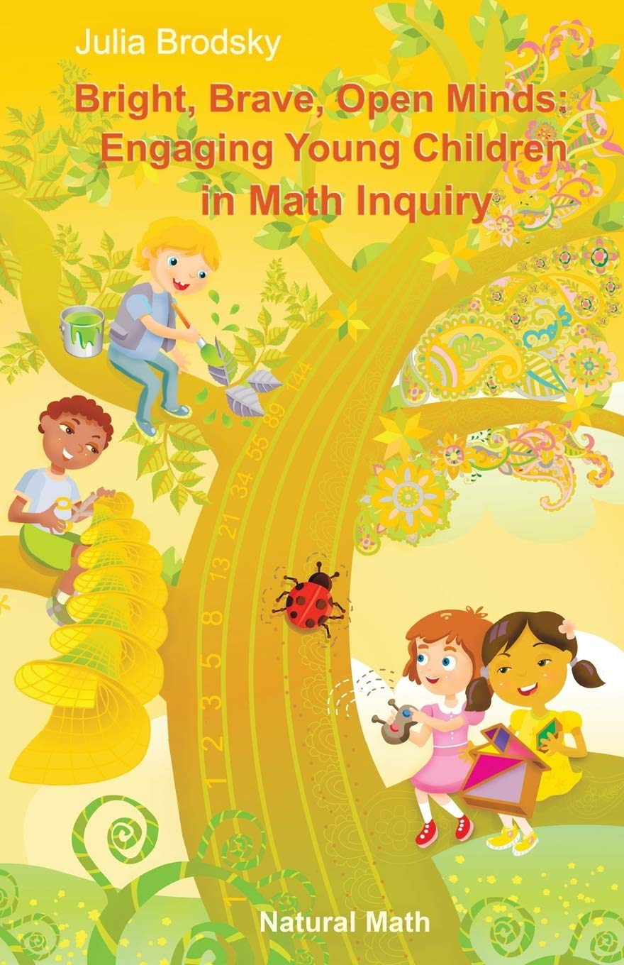 Bright, Brave, Open MindsEngaging Young Children in Math Inquiry