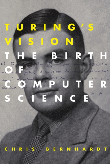 Turing's VisionThe Birth of Computer Science