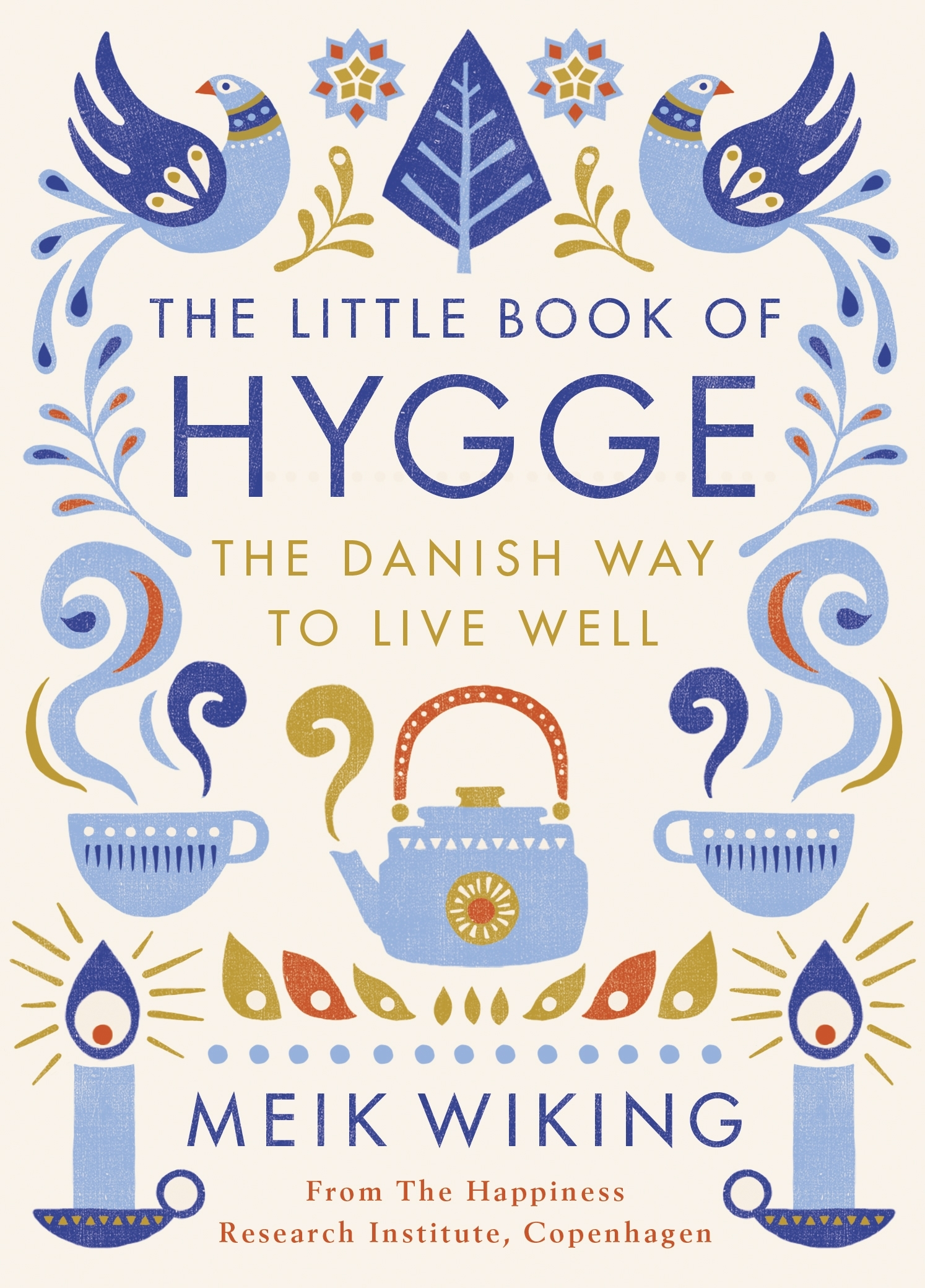 The Little Book of Hygge: The Danish Way to Live Well by Meik Wiking, ISBN: 9780241283912