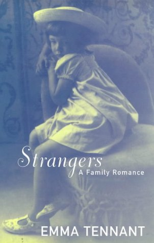 Strangers: A Family Romance by Emma Tennant, ISBN: 9780224050876