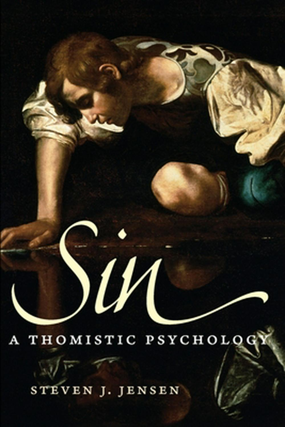 Sin: A Thomistic Psychology