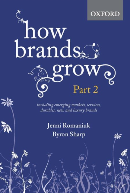 How Brands Grow: Part 2Emerging Markets, Services, Durables, New and L...
