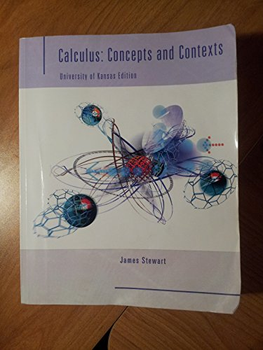 Calculus: Concepts and Contexts (University of Kansas Edition)