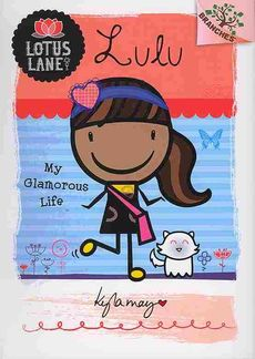 Lotus Lane #3: Lulu: My Glamorous Life (a Branches Book) - Library Edition