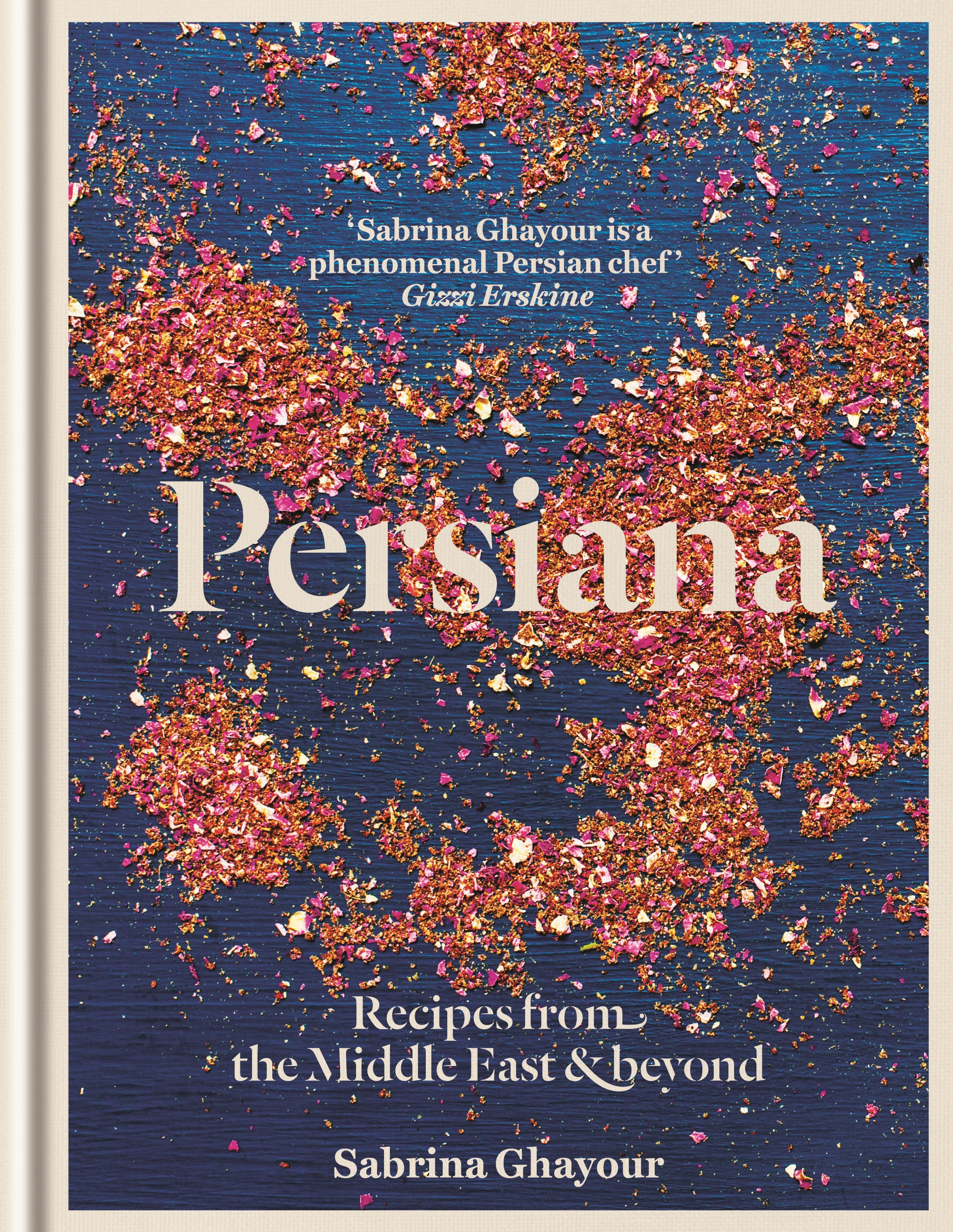 Persiana: Recipes from the Middle East & Beyond by Sabrina Ghayour, ISBN: 9781845339104