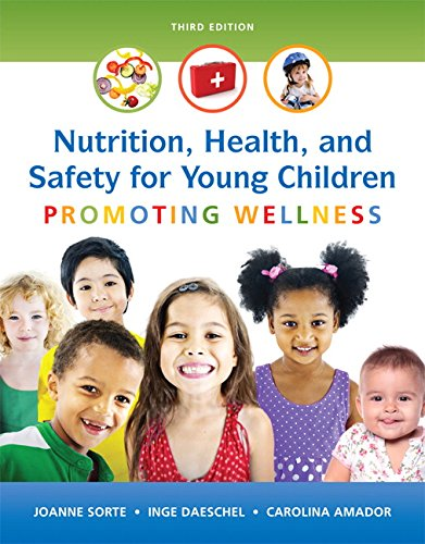 Nutrition, Health and Safety for Young ChildrenPromoting Wellness