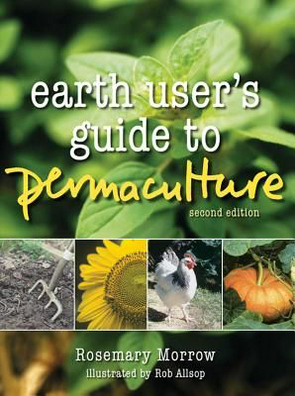 Earth User's Guide to Permaculture by Rosemary Morrow, ISBN: 9781856230513