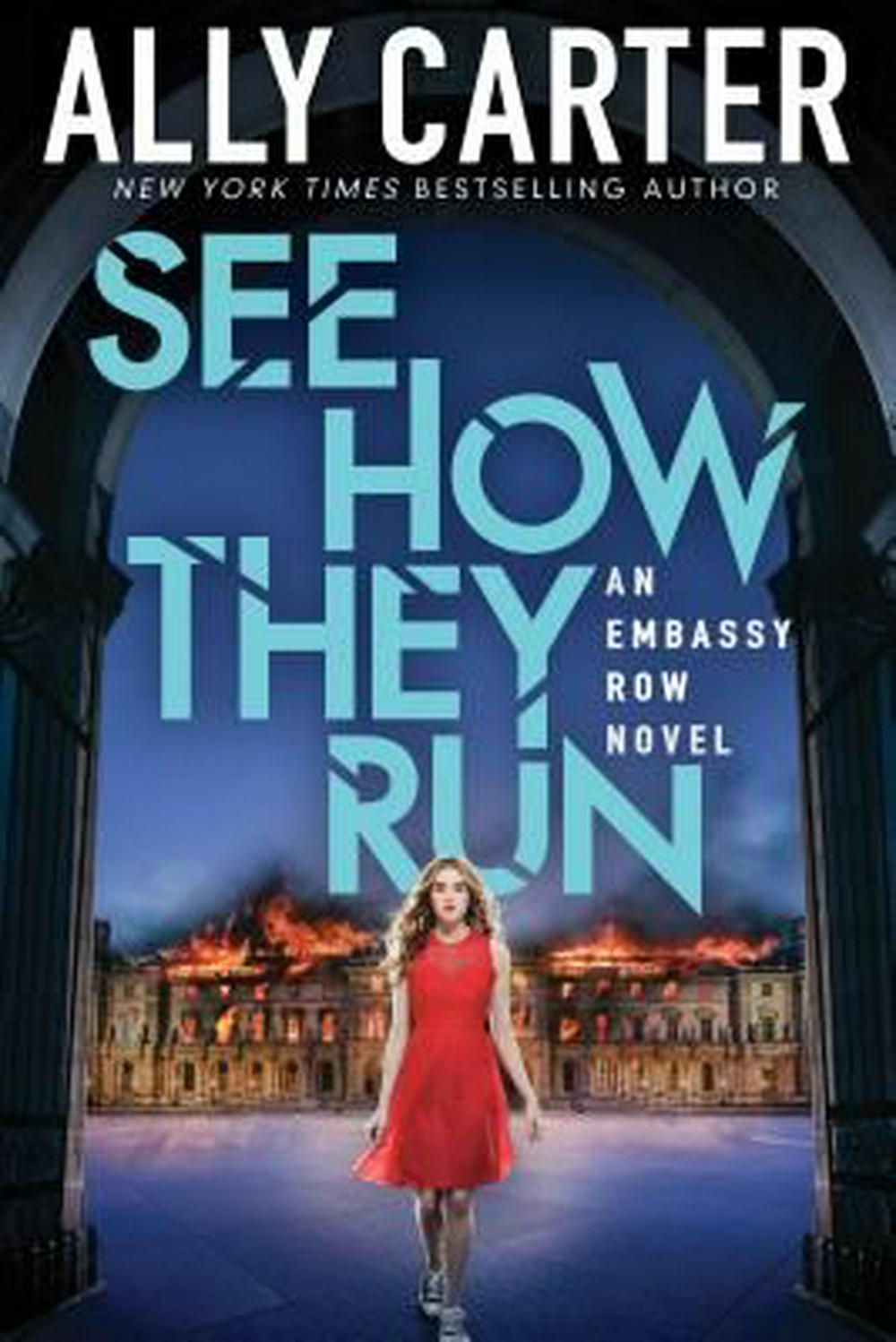 See How They Run (Embassy Row, Book 2) by Ally Carter, ISBN: 9780545654845