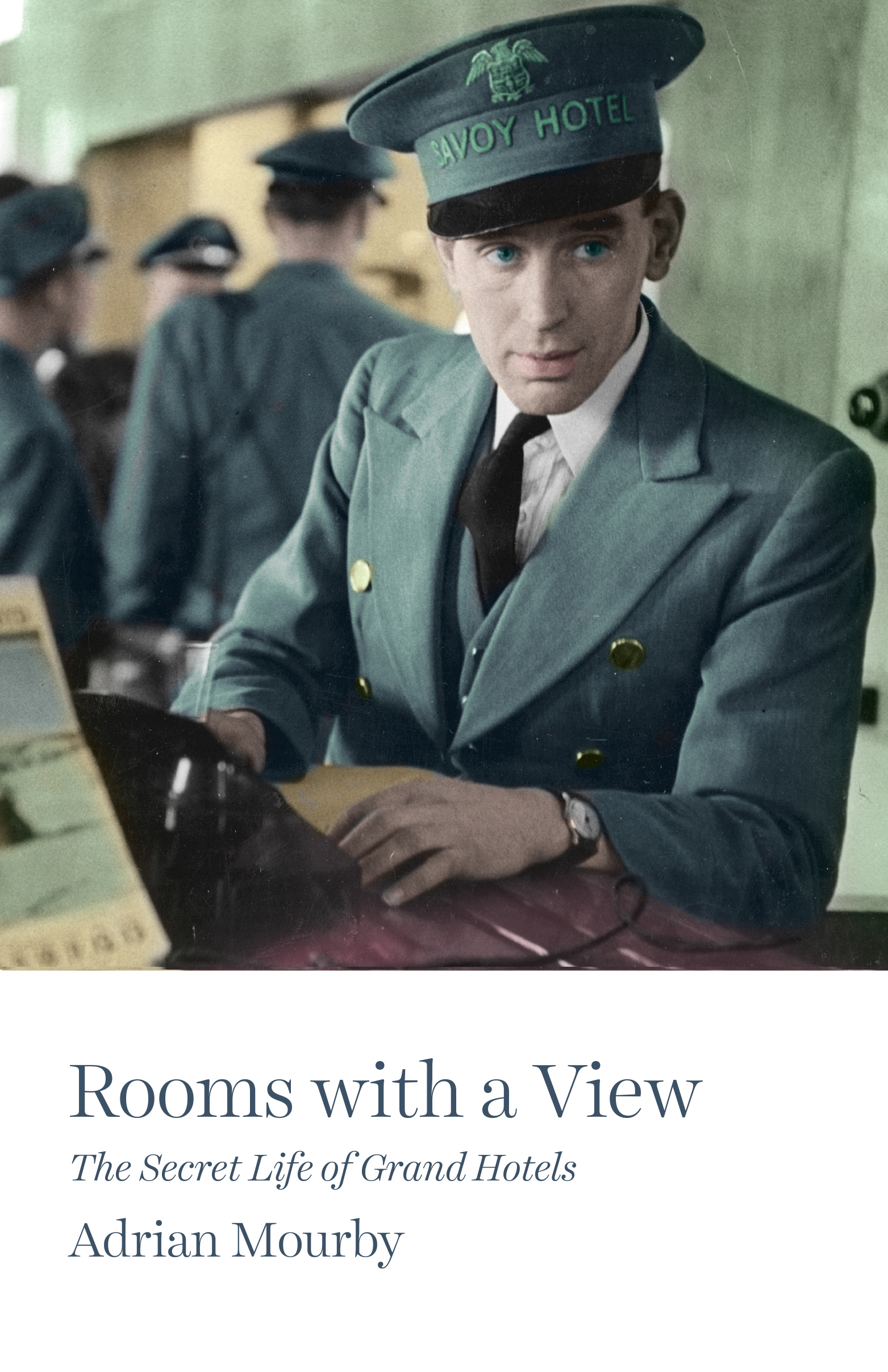 Rooms with a View: The Secret Life of Great Hotels