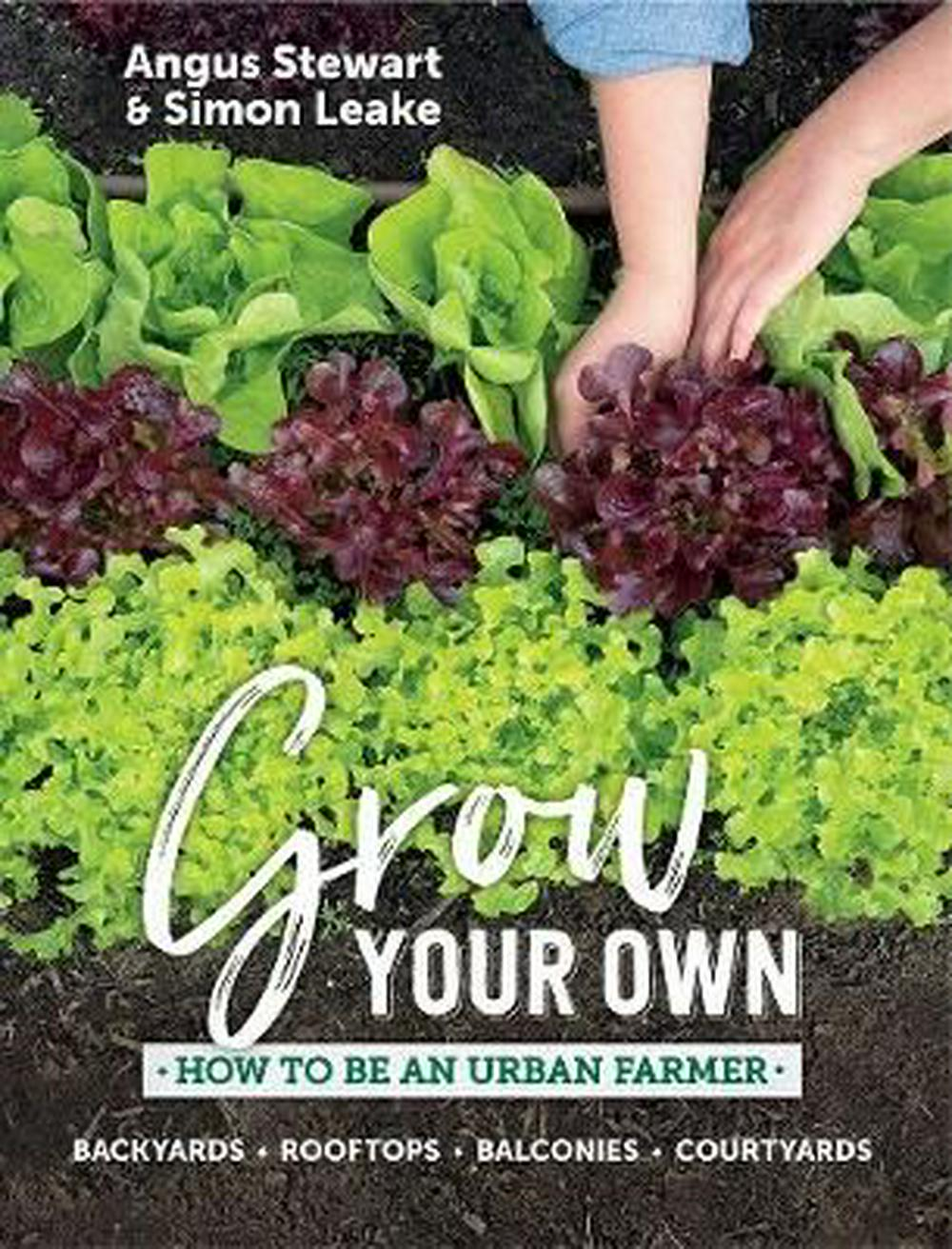 Grow Your OwnHow to be an urban farmer