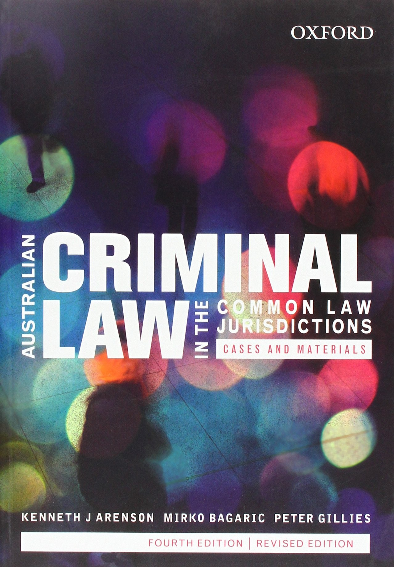 Australian Criminal Law in the Common Law Jurisdictions (Revised Edition) by Kenneth J Aronson, Mirko Agaric, Peter Gillies, ISBN: 9780190305505