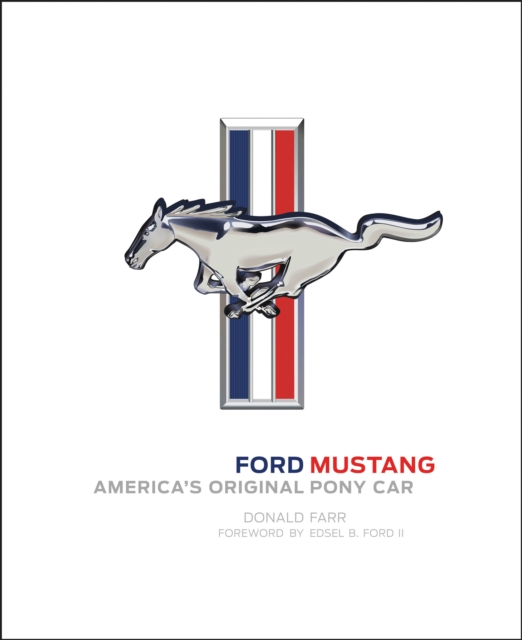 Ford MustangAmerica's Original Pony Car by Donald Farr, ISBN: 9780760352144