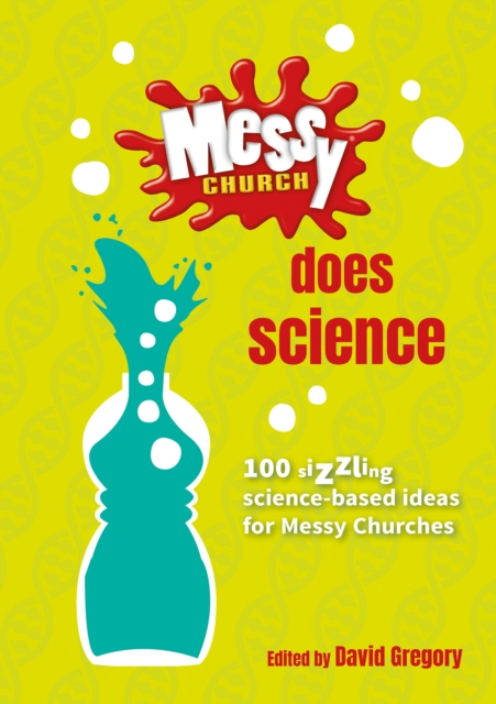 Messy Church Does Science by David Gregory, ISBN: 9780857465795