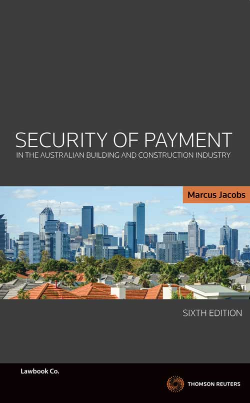 Security of Payment in the Australian Building and Construction Industry 6th Edition