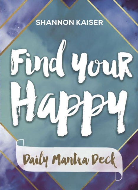 Find Your Happy - Daily Mantra Deck
