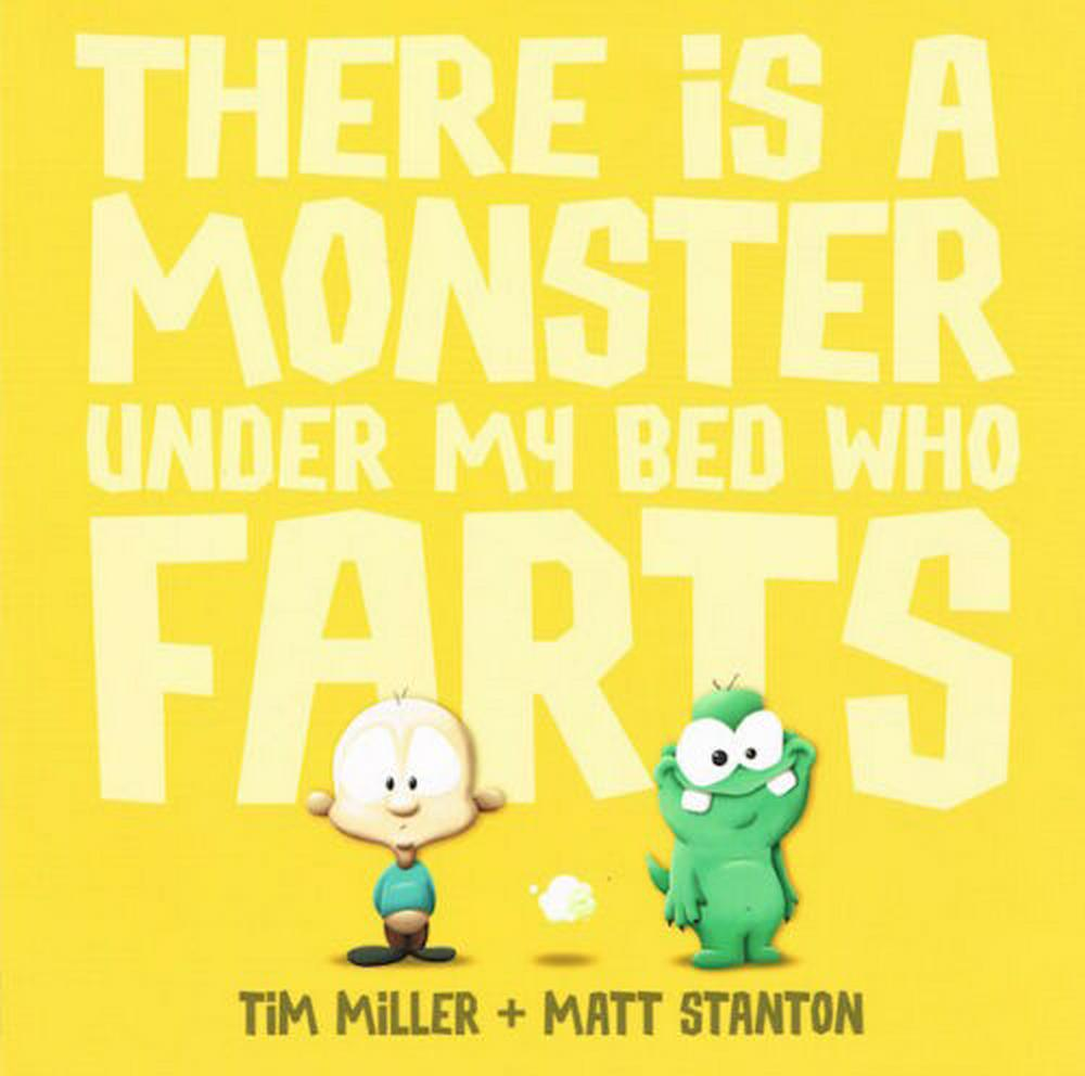There Is A Monster Under My Bed Who Farts