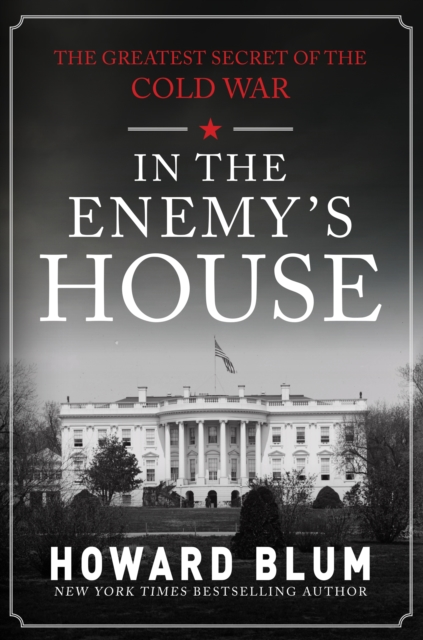 In the Enemy's HouseThe Greatest Secret of the Cold War