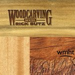 Woodcarving with Rick Butz ~ the Tools You Need and How to Sharpen Them