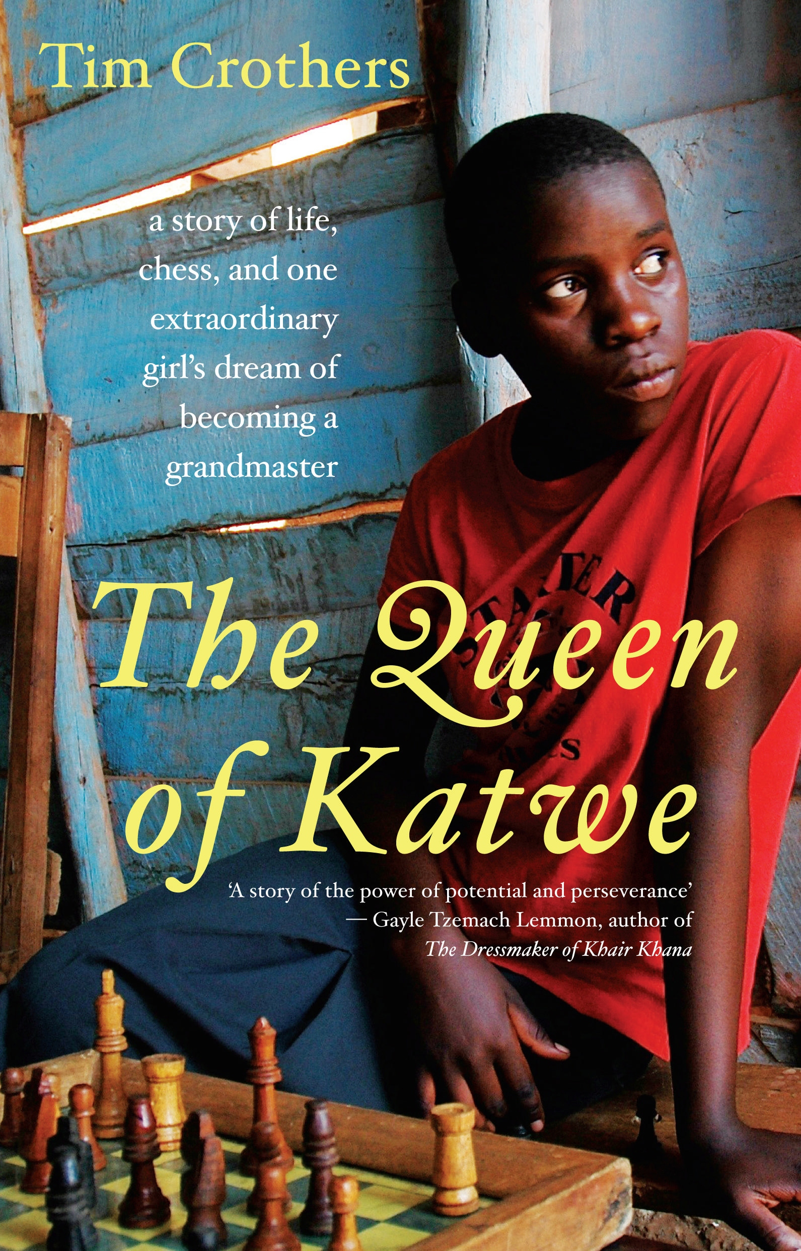 Queen of Katwe: : a story of life, chess, and one extraordinary gir