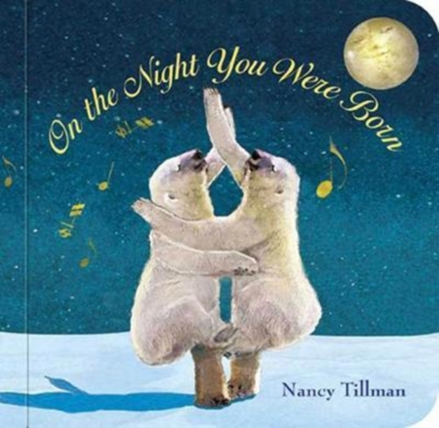 On the Night You Were Born by Nancy Tillman, ISBN: 9781250164018