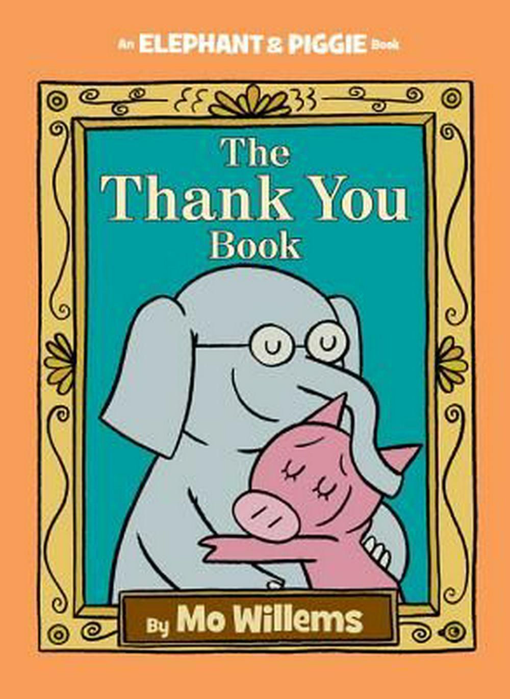 The Thank You BookElephant and Piggie Book