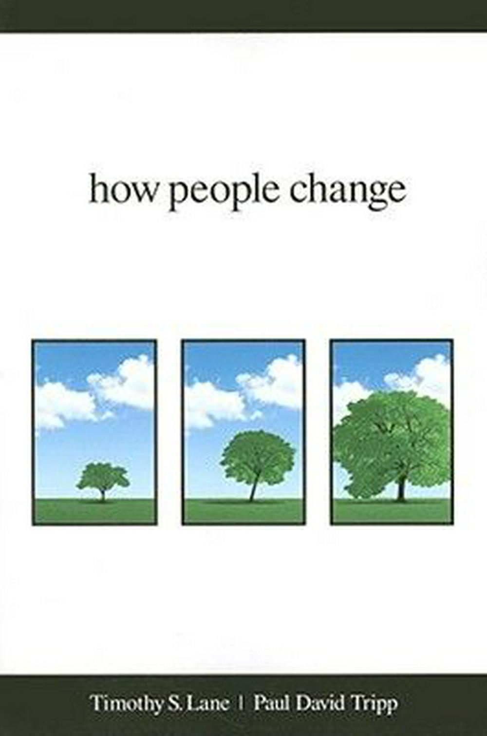 How People Change by Timothy S Lane, ISBN: 9781934885536
