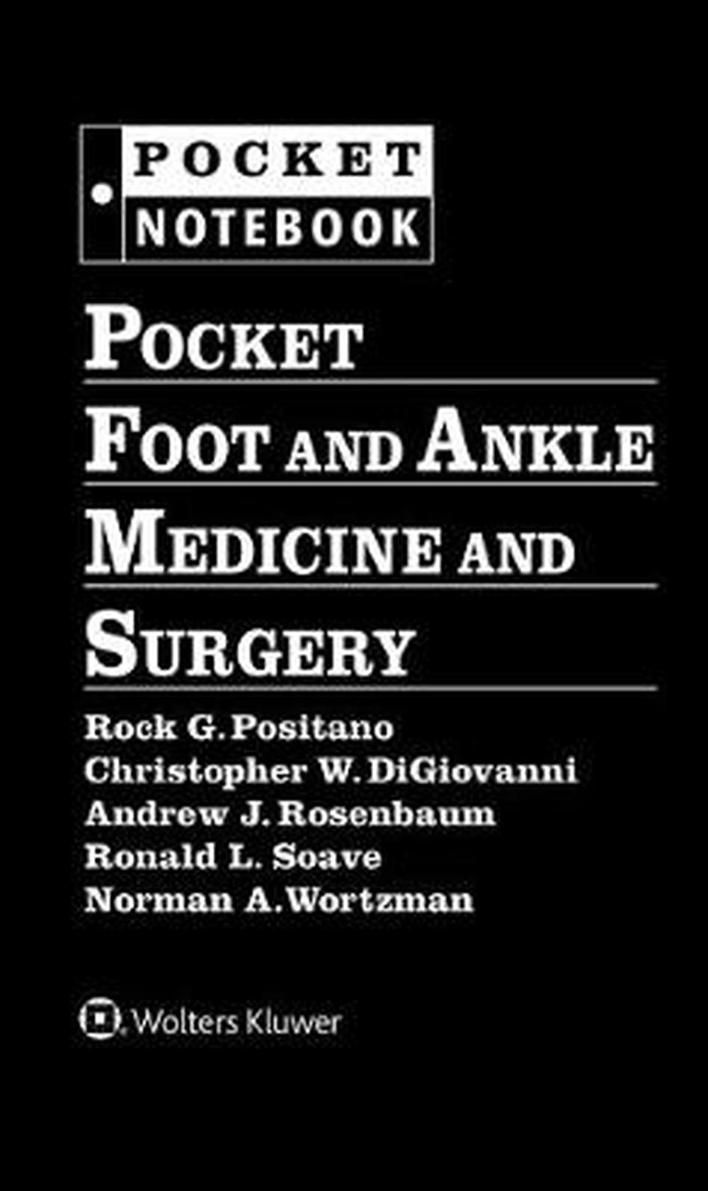 Pocket Foot and Ankle Medicine and Surgery (Pocket Notebook Series) by Positano, ISBN: 9781496375292