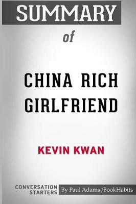 Summary of China Rich Girlfriend by Kevin Kwan: Conversation Starters