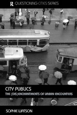 City Publics, The (Dis)enchantments of Urban Encounters