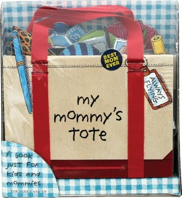 My Mommy's Tote by P. H. Hanson, ISBN: 9780761177401