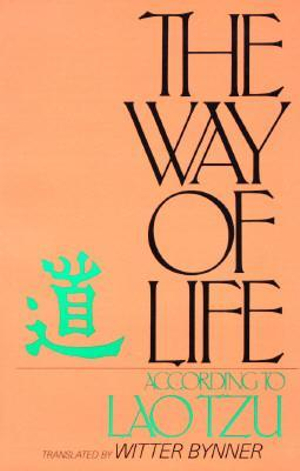 The Way of Life, According to Lao Tzu
