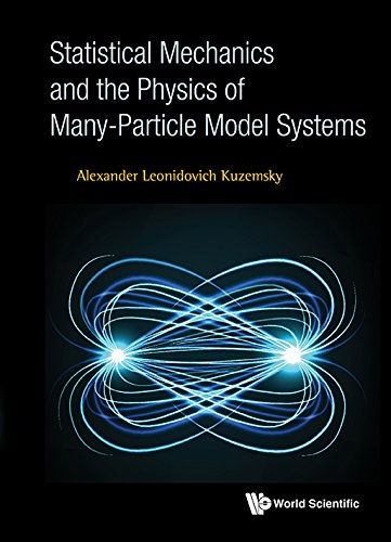 Statistical Mechanics and the Physics of Many-Particle Model Systems by Alexander Leonidovich Kuzemsky, ISBN: 9789813145627