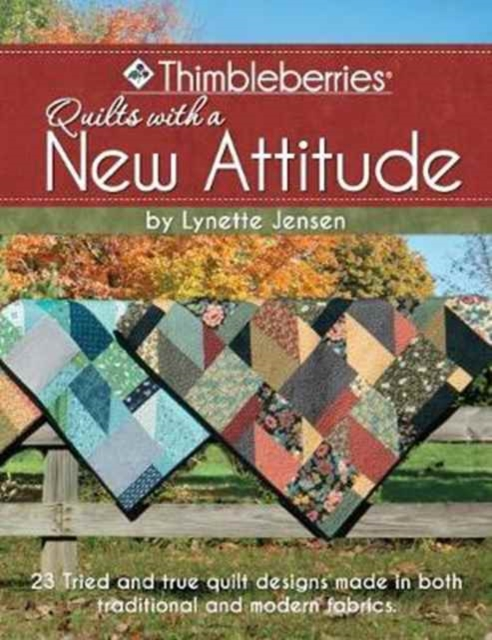 Thimbleberries with a New AttitudeTried, True and New. 19 Wonderful Quilts in All...